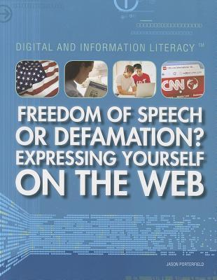 Freedom of Speech or Defamation? Expressing Yourself on the Web Jason Porterfield