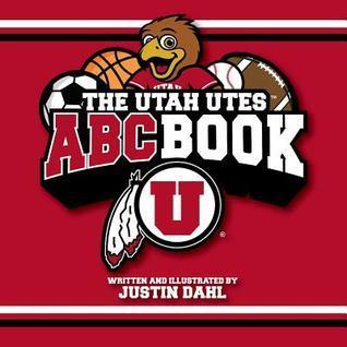 The Utah Utes ABC Book Justin Dahl L