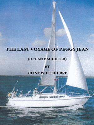 The Last Voyage of Peggy Jean: Ocean Daughter  by  Clint Whitehurst