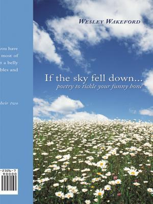 If the Sky Fell Down...: Poetry to Tickle Your Funny Bone  by  Wesley Wakeford