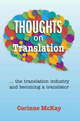 Thoughts on Translation  by  Corinne McKay