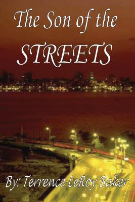 The Son of the Streets  by  Terrence LeRoy Baker