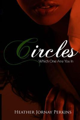 Circles Which One Are You In Heather Jornay Perkins