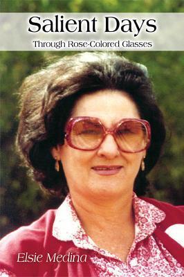 Salient Days: Through Rose-Colored Glasses Elsie Medina