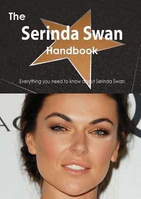 The Serinda Swan Handbook - Everything You Need to Know about Serinda Swan Emily Smith