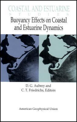 Buoyancy Effects on Coastal and Estuarine Dynamics David G. Aubrey