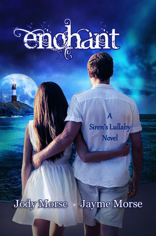 Enchant (Sirens Lullaby, #3) Jody Morse
