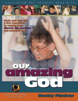 Our Amazing God  by  Becky Fischer