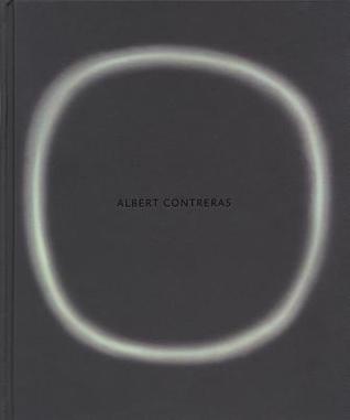 Albert Contreras  by  David Pagel