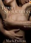 Toxic Seductress: Dangerous Family Secrets Mack Collins