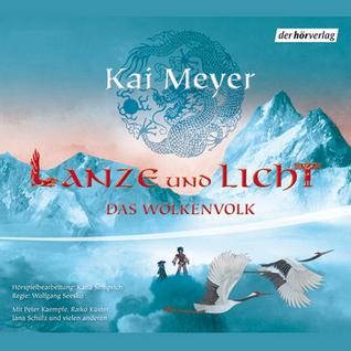 Lanze und Licht (Wolkenvolk-Trilogie, #2) Kai Meyer