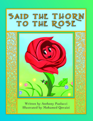 Said the Thorn to the Rose Anthony Paolucci
