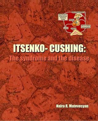 Itsenko-Cushing: The syndrome and the disease Naira R. Matevosyan