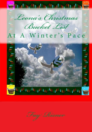 Leonas Christmas Bucket List-At A Winters Pace  by  Fay Risner