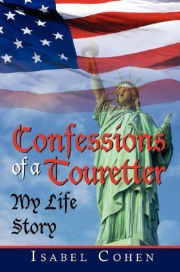 Confessions of a Touretter  by  Isabel Cohen