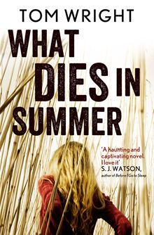 What Dies In Summer Tom   Wright