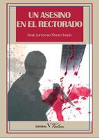 Un asesino en el Rectorado  by  José-Antonio Nieto Solís