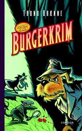 Burgerkrim  by  Trond Brænne