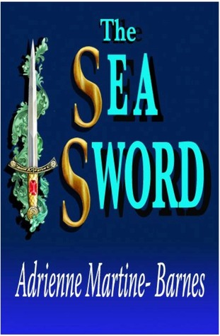 The Sea Sword (Sword, #4)  by  Adrienne Martine-Barnes
