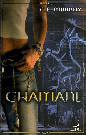 Chamane (Walker Papers, #1)  by  Catie E Murphy