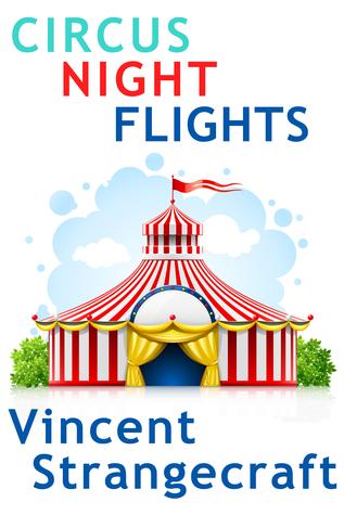 Circus Night Flights Vincent Strangecraft