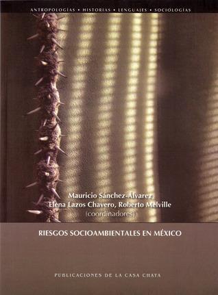 Riesgos socioambientales en México Mauricio Sánchez-Álvarez