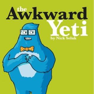 The Awkward Yeti  by  Nick Seluk