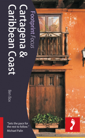 Cartagena & Caribbean Coast, 2nd: Footprint Focus Guide  by  Ben Box
