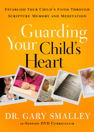 Guarding Your Childs Heart DVD: Establish Your Childs Faith Through Scripture Memory and Meditation  by  Gary Smalley