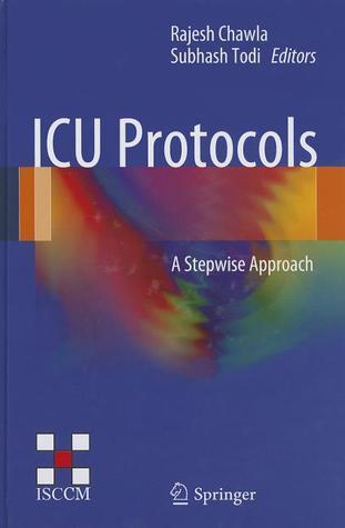 ICU Protocols: A Stepwise Approach  by  Rajesh Chawla