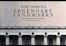 Fort Worths Legendary Landmarks  by  Carol E. Roark