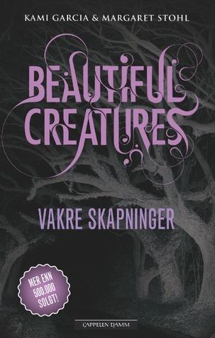 Vakre Skapninger (Caster Chronicles, #1) Kami Garcia