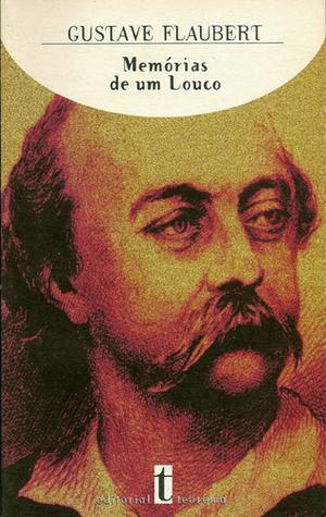 Memórias de um Louco  by  Gustave Flaubert