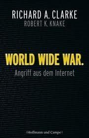 World Wide War: Angriff Aus Dem Internet  by  Richard A. Clarke
