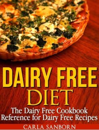 Dairy Free Diet Carla Sanborn