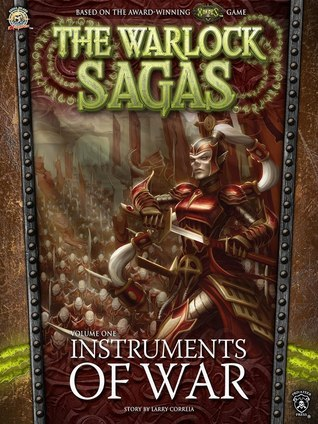 Instruments of War (The Warlock Sagas #1)  by  Larry Correia