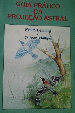 Guia prático da projeção astral Melita Denning