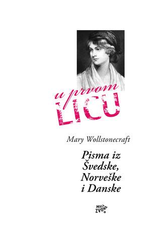 Pisma napisana za kratkog boravka u Švedskoj, Norveškoj i Danskoj  by  Mary Wollstonecraft