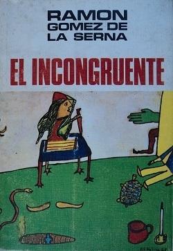 El incongruente Ramón Gómez de la Serna