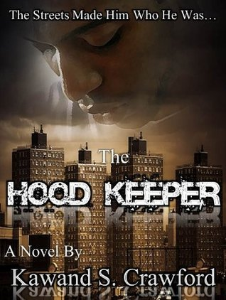 The Hood Keeper Kawand S. Crawford