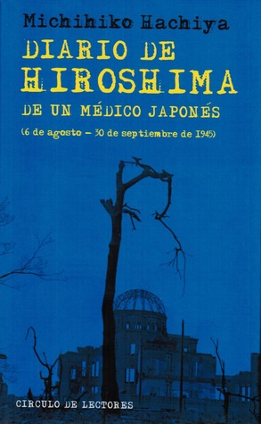 Diario de Hiroshima  by  Michihiko Hachiya