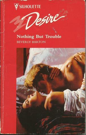 Nothing But Trouble (3 Babies for 3 Brothers, #0.5)  by  Beverly Barton