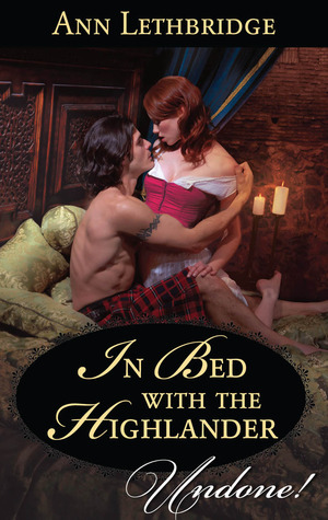 In Bed With The Highlander Ann Lethbridge
