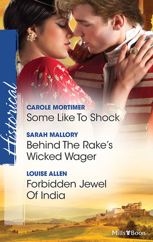 Mortimer, Mallory And Allen Taster Collection: Some Like To Shock/Behind The Rakes Wicked Wager/Forbidden Jewel Of India  by  Carole Mortimer