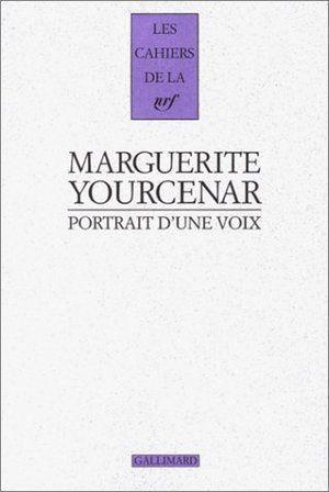 Portrait dune voix Marguerite Yourcenar