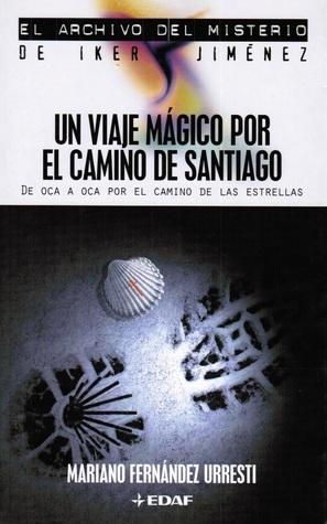 Un viaje mágico por el camino de Santiago  by  Mariano Fernández Urresti