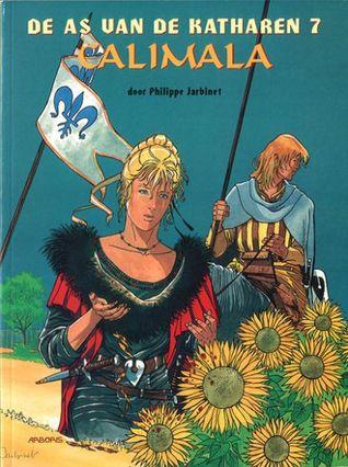 Calimala (De as van de katharen, #7)  by  Philippe Jarbinet