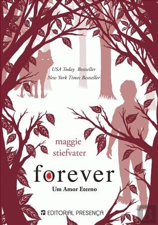 Forever - Um Amor Eterno (Os Lobos de Mercy Falls, #3) Maggie Stiefvater