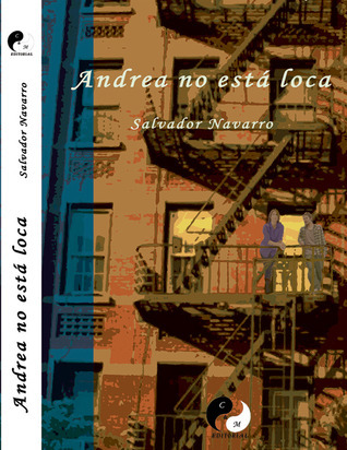 Andrea no está loca  by  Salvador Navarro