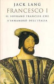Francesco I: il sogno italiano  by  Jack Lang